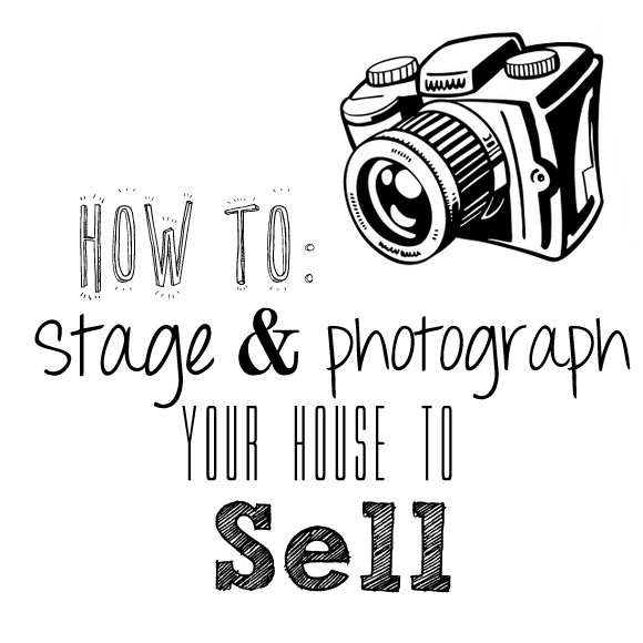 How To Stage and Photograph Your House to Sell Fast!
