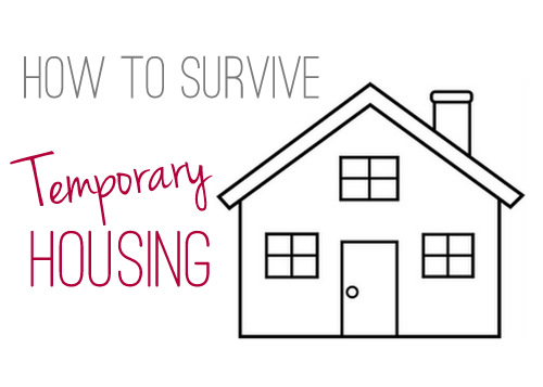 How to Survive Temporary Housing