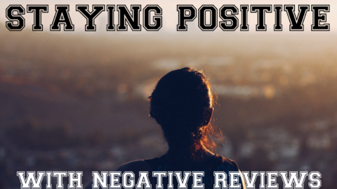 Staying Positive in the Face of Negative Reviews